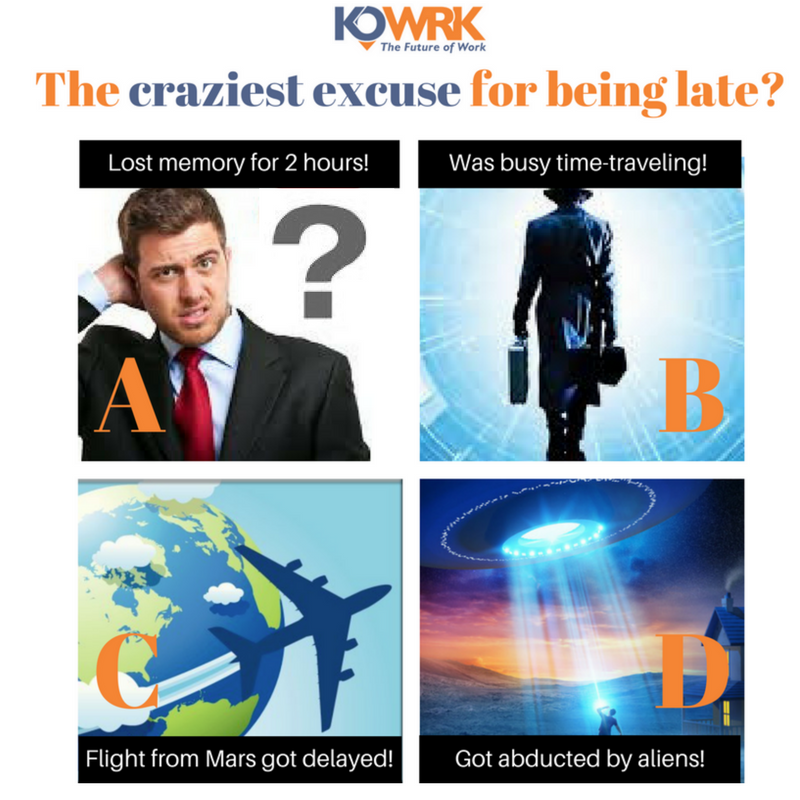 Craziest excuses for being late to work Kowrk