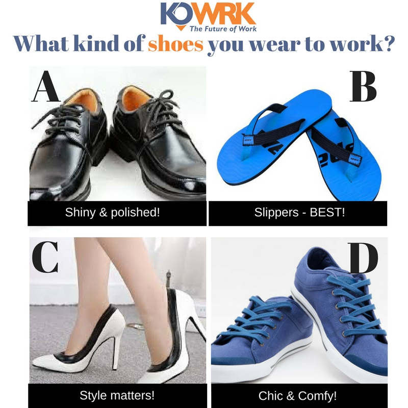 What kind of shoes do you wear to work Kowrk